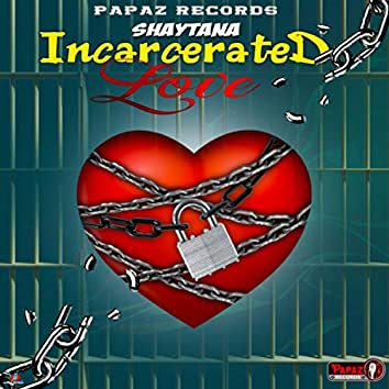 Incarcerated Love
