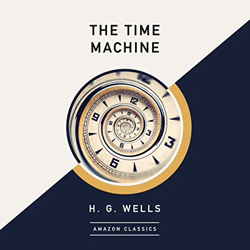 The Time Machine (AmazonClassics Edition) audiobook cover art