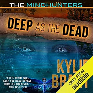Deep as the Dead                   Written by:                                                                                                                                 Kylie Brant                               Narrated by:                                                                                                                                 Bronson Pinchot                      Length: 10 hrs and 4 mins     Not rated yet     Overall 0.0
