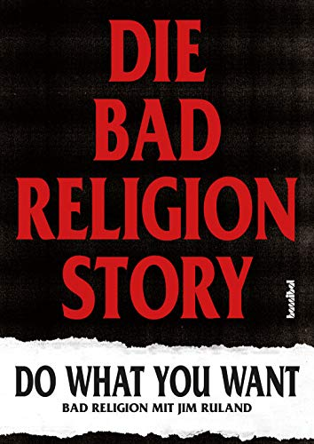 Die Bad Religion Story: Do What You Want (German Edition)