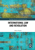 International Law and Revolution (Routledge Research in International Law)
