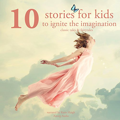 Ten Stories For Kids To Ignite Their Imagination cover art