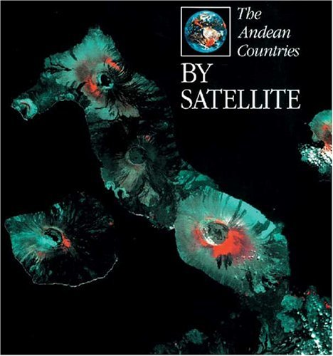 The Andean Countries by Satellite