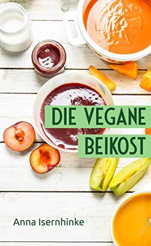 Die vegane Beikost (vegan für die ganze Familie)