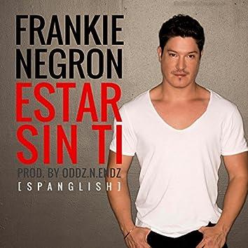 Estar Sin Ti (Spanglish)
