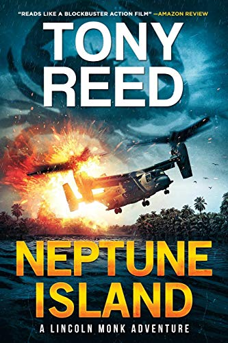 Compare Textbook Prices for Neptune Island: A Fast-Paced Action-Adventure Thriller A Lincoln Monk Adventure  ISBN 9798655055483 by Reed, Tony,O'Shaughnessy, Darby