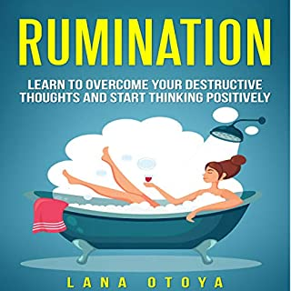 Rumination: Learn to Overcome Your Destructive Thoughts and Start Thinking Positively audiobook cover art