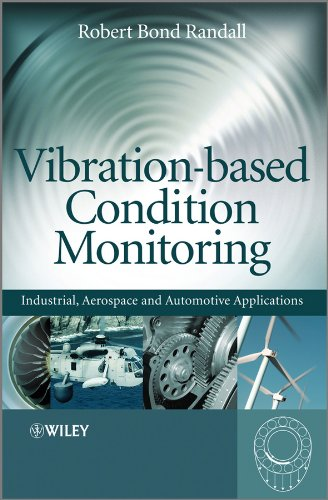 Vibration-based Condition Monitoring: Industrial, Aerospace and Automotive Applications (English Edition)