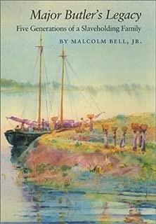Major Butler's Legacy: Five Generations of a Slaveholding Family (Brown Thrasher Books Ser.)