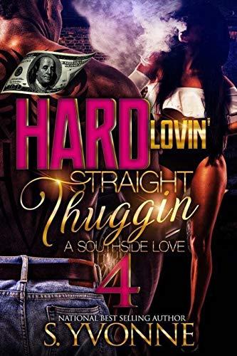 Hard Lovin' Straight Thuggin' 4