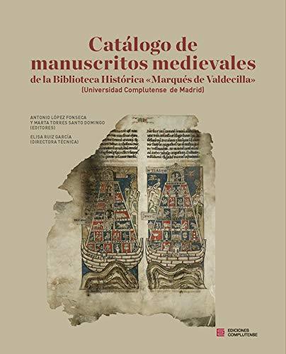 """Catálogo de manuscritos medievales de la Biblioteca Histórica """"Marqués de Valdecilla"""" (Universidad Complutense de Madrid) (Actividad institucional)"""
