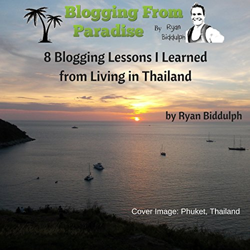 8 Blogging Lessons I Learned from Living in Thailand                   By:                                                                                                                                 Ryan Biddulph                               Narrated by:                                                                                                                                 Dave Wright                      Length: 54 mins     2 ratings     Overall 2.5