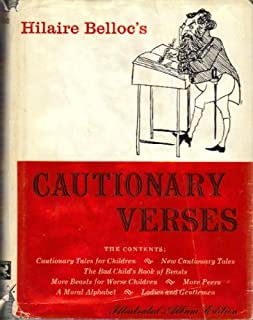 Hillaire Belloc's Cautionary Verses Illustrated Album Edition with the original pictures by B.T.B. and Nicolas Bentley