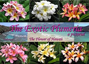 The Exotic Plumeria, a pictorial, Volume 1