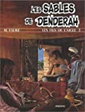 Les fils de l'aigle tome 3 - Les sables de Denderah