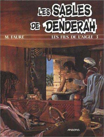 Les fils de l'aigle tome 3 : Les sables de Denderah