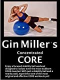 Gin Miller's Concentrated Core