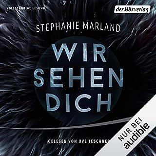 Wir sehen Dich     Bell und Starke 1              Autor:                                                                                                                                 Stephanie Marland                               Sprecher:                                                                                                                                 Uve Teschner,                                                                                        Luise Helm                      Spieldauer: 11 Std. und 37 Min.     343 Bewertungen     Gesamt 4,3