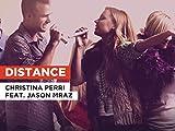 Distance al estilo de Christina Perri feat. Jason Mraz