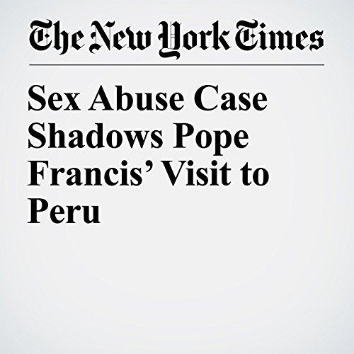 Sex Abuse Case Shadows Pope Francis' Visit to Peru copertina