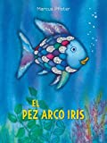 El Pez Arco Iris (Spanish Edition)