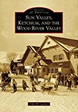 Sun Valley, Ketchum, and the Wood River Valley (Images of America)