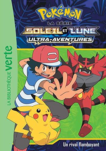Pokémon Soleil et Lune 15 - Un rival flamboyant (Ma Première Bibliothèque Verte)