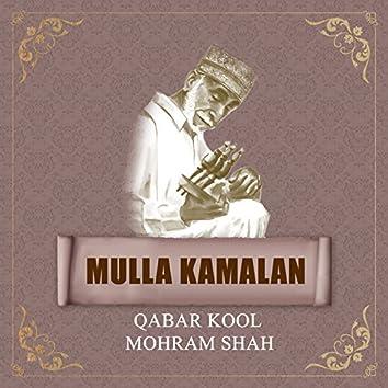 Mulla Kamalan - Qabar Kool Mohram Shah