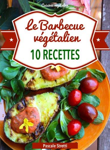 Le Barbecue végétalien (Cuisinez végétalien t. 6) (French Edition)