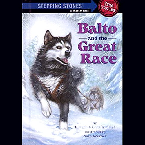 Balto and the Great Race (Totally True Adventures) cover art
