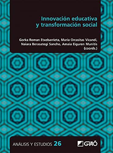 Innovación educativa y transformación social (Análisis y Estudios) (Spanish Edition)