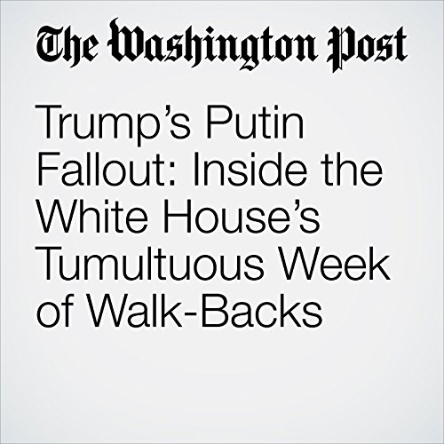 Trump's Putin Fallout: Inside the White House's Tumultuous Week of Walk-Backs audiobook cover art