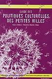 Guide des politiques culturelles des petites villes