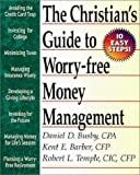 A Christian's Guide to Worry-Free Money Management: Ten Easy Steps