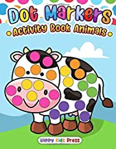 Dot Markers Activity Book Animals: Do a dot page a day (Animals) Easy Guided BIG DOTS | Gift For Kids Ages 1-3, 2-4, 3-5, ...