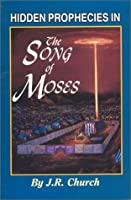 Hidden Prophecies in the Song of Moses