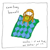 Songtexte von Courtney Barnett - Sometimes I Sit and Think, and Sometimes I Just Sit