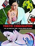 Tokyo Cinegraphix Two: Bad Girls & Sexy Crime: 100 Film Posters from Japan - Kagami Jigoku Kobayashi