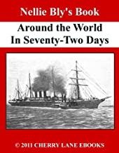 Nellie Bly's Book - Around the World in Seventy-Two Days [Illustrated]