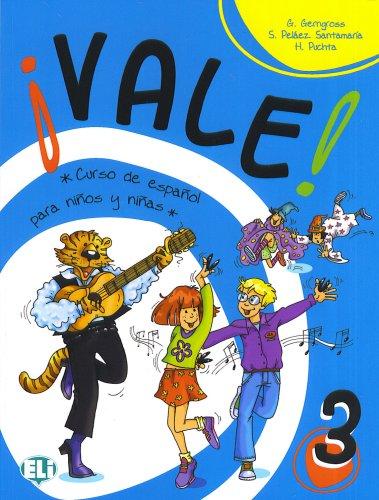 Vale! Libro dello studente. Per la 3ª classe elementare: Curso de español para niños y niñas
