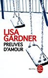 Preuves D'amour by Lisa Gardner (2015-10-01) - Librairie generale francaise - 01/10/2015