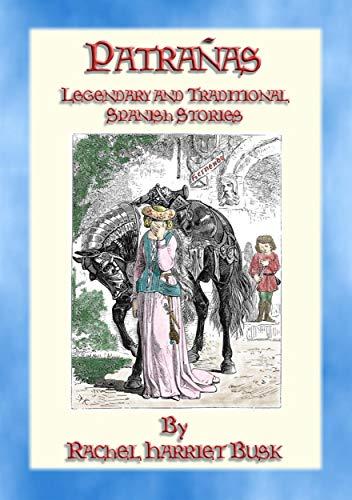 PATRAÑAS - 50 Illustrated Legendary and Traditional Spanish Stories (English Edition)