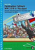 Faszination Fußball Spezial: WM 2018 in Russland: Aktuelle fächerübergreifende Materialien zum...