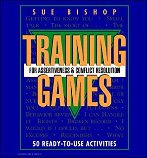 Training Games For Assertiveness and Conflict Resolution: 50 Ready to Use Activity
