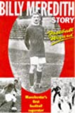 Football Wizard: Billy Meredith Story - Manchester's First Football Superstar