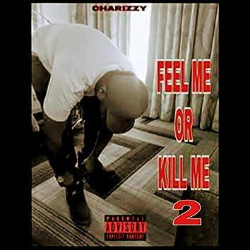 Feel Me or Kill Me 2