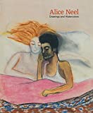 Alice Neel - Drawing and watercolours 1927-1978