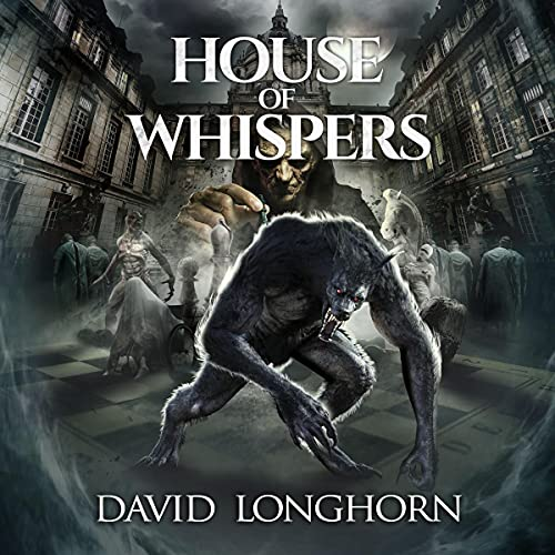 House of Whispers Audiobook By David Longhorn, Scare Street cover art