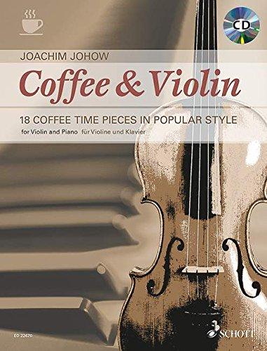 Coffee & Violin: 18 Coffee Time Pieces in Popular Style. Violine und Klavier. Ausgabe mit CD.