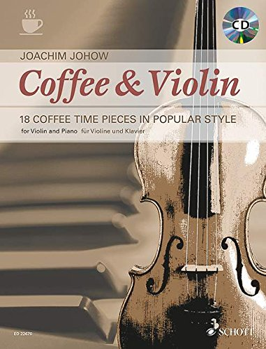 Coffee & Violin: 18 Coffee Time Pieces in Popular Style. Violine und Klavier. Ausgabe mit CD.